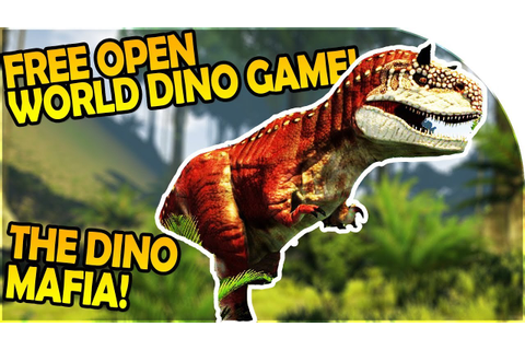 FREE Open World DINOSAUR GAME - GODFATHER of the DINO ...