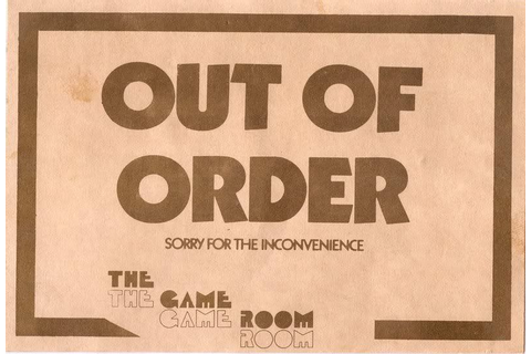 Out of order sign - KLOV/VAPS Coin-op Videogame, Pinball ...