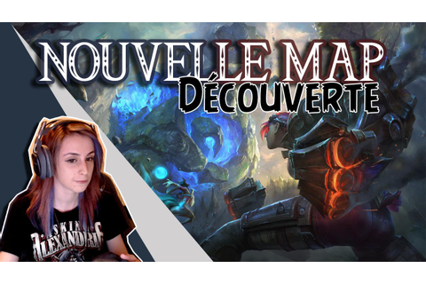 NOUVELLE MAP DE LOL, PREMIERE GAME - Extase totale ! - YouTube