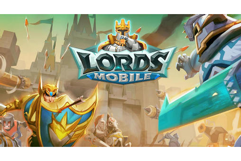 Lords Mobile Cheats: Tips & Strategy Guide | Touch Tap Play
