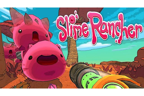 Slime Rancher Download Pc Game | Top Rated MMORPG ...