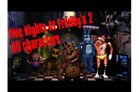 Five Nights At Freddy's 2: All Characters - YouTube