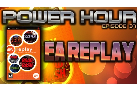 Power Hour LIVE! Episode 37: EA Replay - YouTube
