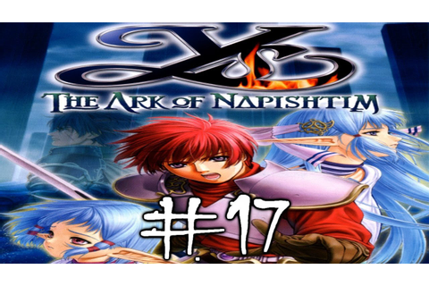 Let's Play Ys - The Ark of Napishtim Part 17 [German ...