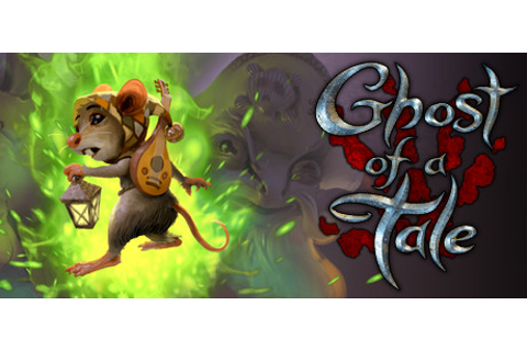 Ghost of a Tale on Steam