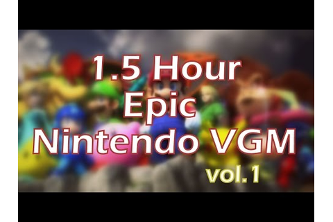 90 Minutes of Epic Nintendo Video Game Music (Vol 1) - YouTube