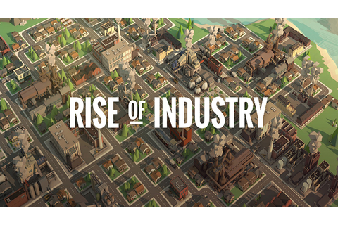 Rise of Industry DRM-Free Archives - Free GoG PC Games
