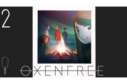 Oxenfree - Part 2 - Saw The Man, But Not The Dog - Let's ...