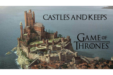Castles and Keeps of Westeros Game of Thrones - YouTube