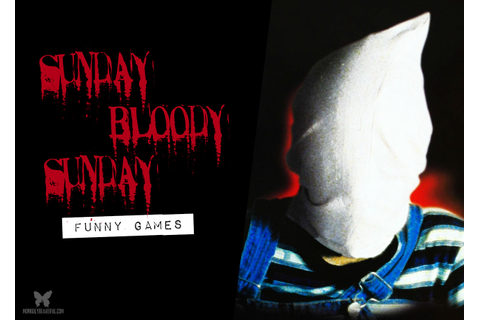 Sunday Bloody Sunday: Funny Games — Morbidly Beautiful