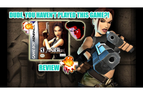 Dude, You Haven't Played This Game?! - Tomb Raider: The ...