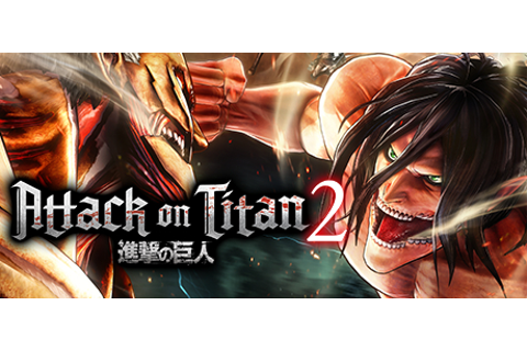 Attack on Titan 2 - A.O.T.2 - 進撃の巨人2 on Steam