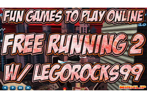 Fun Games To Play Online - Free Running 2 - YouTube