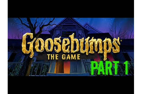 Goosebumps: The Game - Part 1 - GOING HOME (XBOX ONE ...