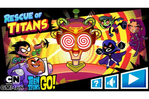 TEEN TITANS GO! GAME RESCUE OF TITANS (Cartoon Network ...