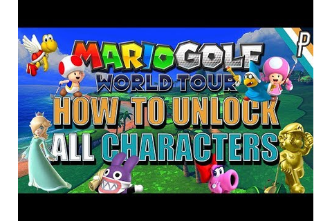 HOW TO: Unlock ALL Characters in Mario Golf World Tour on ...