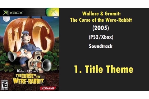 1: Title Theme | Wallace and Gromit: The Curse of the Were ...