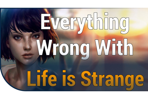 GAME SINS | Everything Wrong With Life Is Strange - YouTube