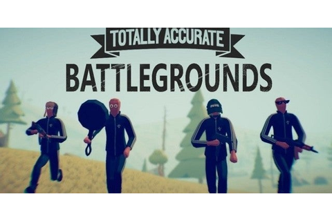 Totally Accurate Battlegrounds Is Ridiculous and Free for ...