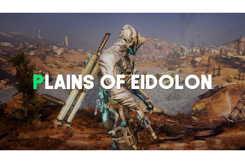 Warframe | Plains of Eidolon is a Game Changer - YouTube