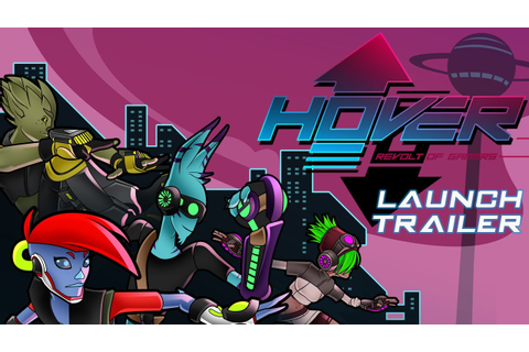 Hover : Revolt of Gamers - PC Launch Trailer - YouTube