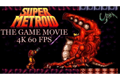 Super Metroid: The Game Movie [4K] - YouTube