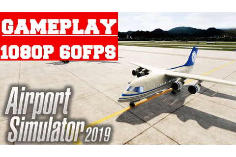 Airport Simulator 2019 Gameplay (PC) - YouTube