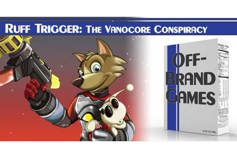 Off-Brand Games: Ruff Trigger: The Vanocore Conspiracy