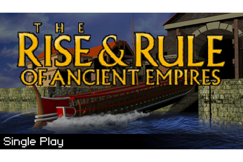 The Rise & Rule of Ancient Empires - Single Play - YouTube