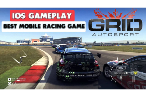 GRID AUTOSPORT MOBILE - iOS GAMEPLAY ( BEST MOBILE RACING ...