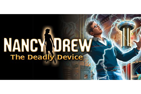 Nancy Drew®: The Deadly Device on Steam