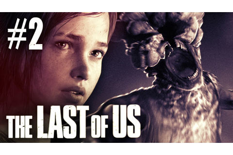 The Last Of Us Gameplay - Part 2 - Walkthrough ...
