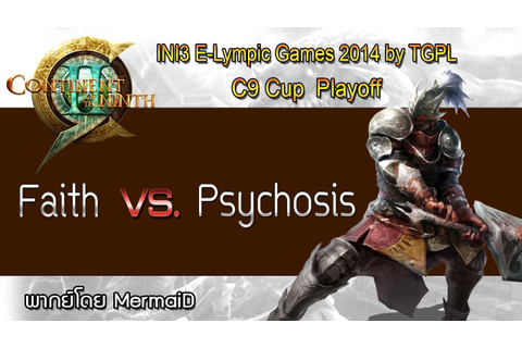 Faith vs Psychosis : Ini3 E-Lympic Games 2014 by TGPL : C9 ...