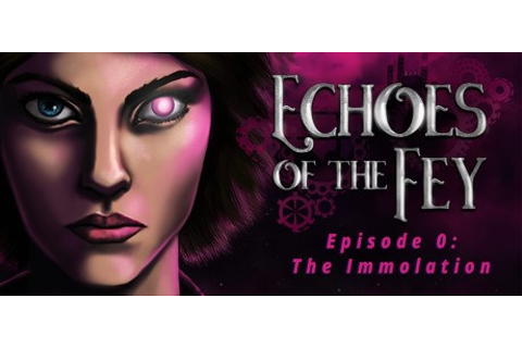 Echoes of the Fey Episode 0: The Immolation News and ...