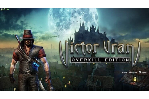 Victor Vran Overkill Edition V2.07 + All DlCs + 7th June ...
