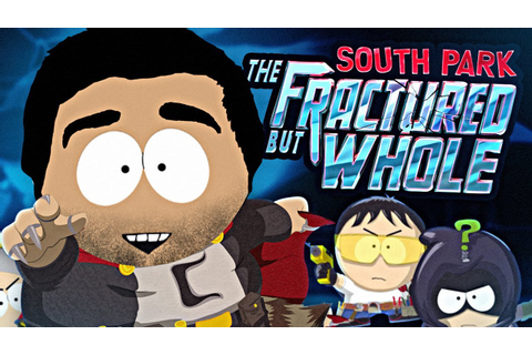 NEW SOUTH PARK GAME! - THE FRACTURED BUT WHOLE - YouTube