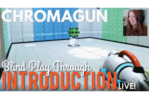 Game Play Introduction to ChromaGun - LIVE! - YouTube