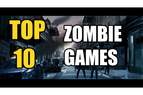 TOP 10 ZOMBIE SURVIVAL GAMES | MAY 2018 | BEST ZOMBIE ...