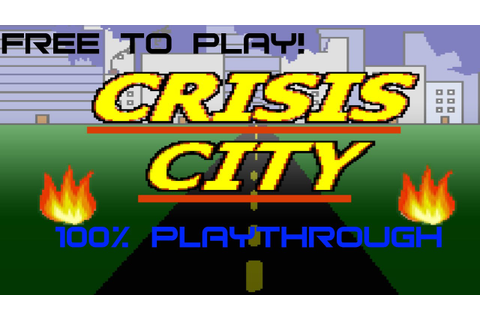 Crisis City (FULL GAME) 100% Playthrough - YouTube