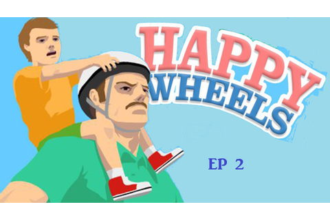 Happy Wheels Episode 2---Failulare! - YouTube