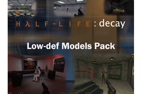 Half-Life: Decay Low-Def Pack addon - Mod DB