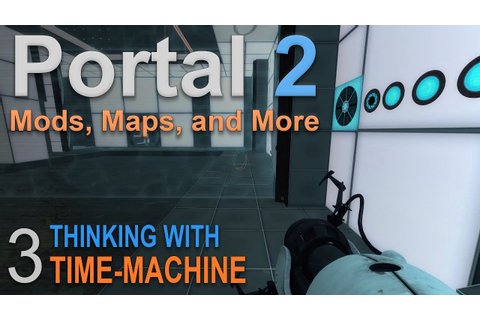 Thinking with Time Machine Part 3 :: Portal 2 Mods and ...