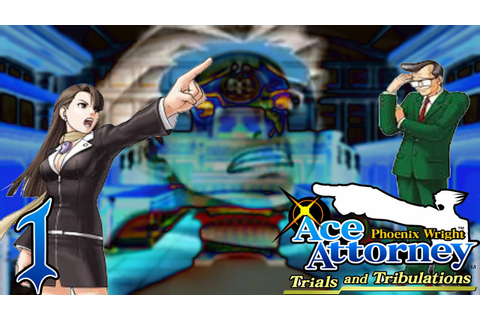 Phoenix Wright: Trials and Tribulations - Capitulo 1: El ...