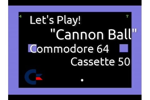 Cannon Ball (Commodore 64 Cassette 50 Game 25) - YouTube