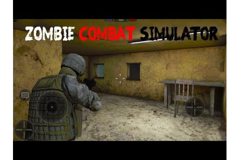 Zombie Combat Simulator Android Gameplay ᴴᴰ - YouTube