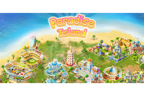 Paradise Island - by Game Insight Classics - Simulation ...