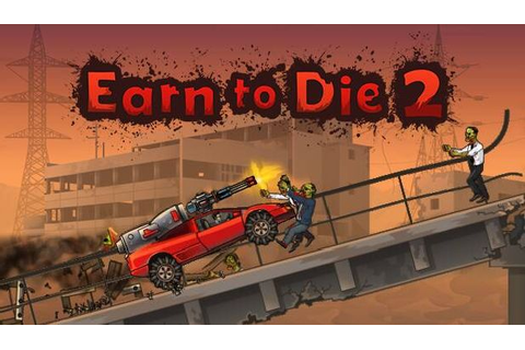 [PC] Earn To Die 2 [MG]