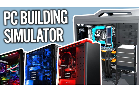 How To Build A PC | PC BUILDING SIMULATOR - YouTube