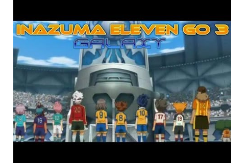 Inazuma Eleven Go 3 Galaxy Walkthrough - YouTube