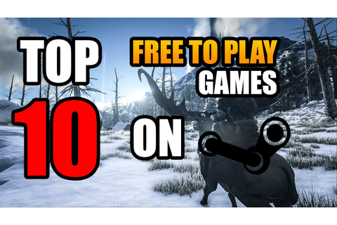 TOP 10 Free to Play Games on PC/STEAM! | DECEMBER 2017 ...